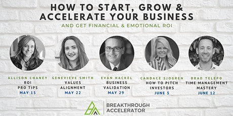 How to Start, Grow, & Accelerate  Your Business tickets