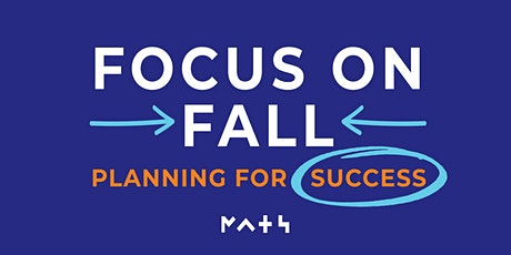 Focus on Fall: Planning for Success tickets