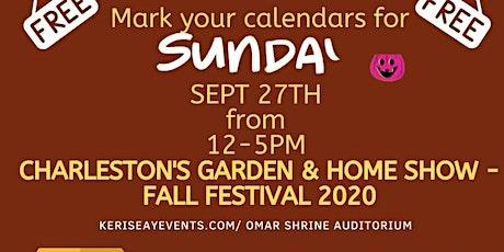 Charleston's Garden & Homew Show - Fall Festival tickets