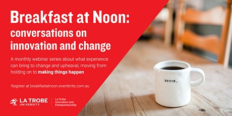 Breakfast at Noon: conversations on innovation and change tickets