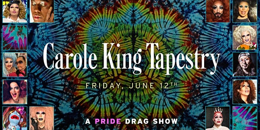 "Carole King ""Tapestry"": A Pride Drag Show!"