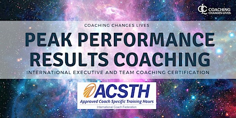 ICF Approve Peak Performance Results Coaching Certification (Executive and Team Coaching) - PCC Level [Global Live Online]  tickets