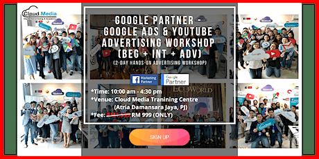 Google Partner - Google Ads & YouTube Advertising Workshop (Beg + Int + Adv) - 2Day Hands-On (July) tickets