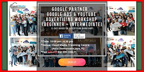 Google Partner - Google Ads & YouTube Advertising Workshop (Beg + Inter) - 1Day Hands-On (July) tickets