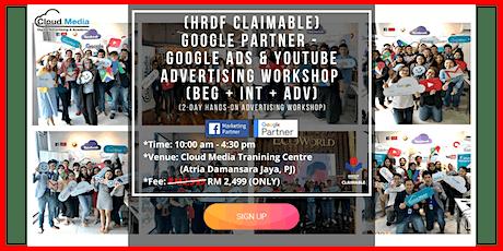 (HRDF Claimable) Google Partner - Google & YouTube Advertising Workshop (Beg + Int + Adv) (July) tickets