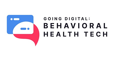Going Digital: Behavioral Health Tech tickets