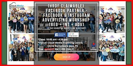 (HRDF Claimable) Facebook Partner - Facebook & Instagram Advertising Workshop (Beg + Int + Adv) (July) tickets