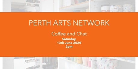 Perth Arts Online Coffee and Chat - June 2020 tickets