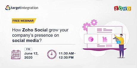 How Zoho Social grow your company's presence on social media? tickets