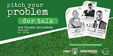 Pitch your Problem - DER Talk - Corona Special mit Gast Thomas Jarzombek, MdB Tickets