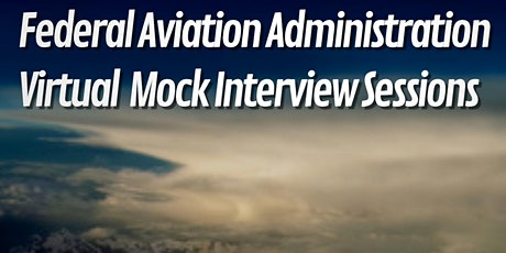 2020 Virtual Mock Interview Sessions with the Federal Aviation Administration (FAA) tickets