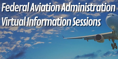 2020 Virtual Information Sessions with the Federal Aviation Administration (FAA) tickets