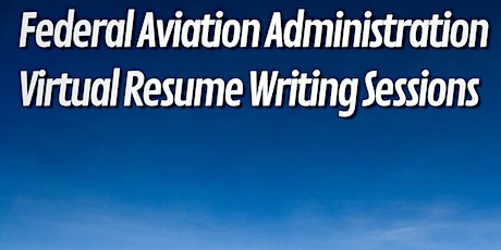 2020 Virtual Resume Writing Sessions with the Federal Aviation Administration (FAA) tickets