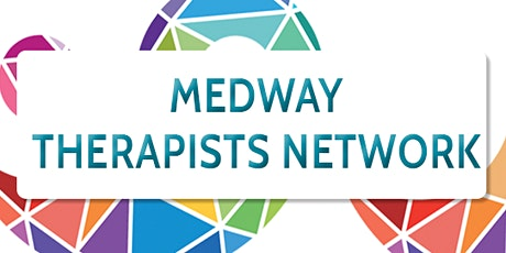 Medway Therapists' Network Collaboration Meeting tickets