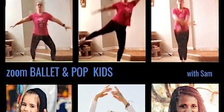 Zoom  KIDS Pop & Ballet Ages 4-9  Wednesdays 5:00pm tickets