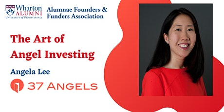 The Art of Angel Investing with Angela Lee (37Angels) tickets