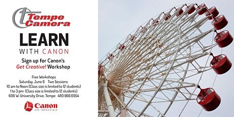 Tempe Camera presents Canon Get Creative! Workshop 10am Session tickets