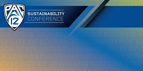 POSTPONED - New Date & Location TBD | Pac-12 Sustainability Conference tickets
