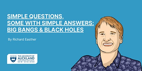 Simple questions, some with simple answers: Big bangs & black holes tickets