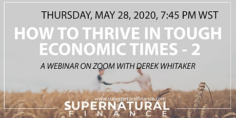 How To Thrive In Tough Economic Times – Part 2 tickets