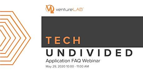 Tech Undivided: Cohort 2 Application FAQ Webinar tickets