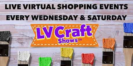 ONLINE Virtual Shopping Event LIVE at http://facebook.com/LVCraftShows tickets
