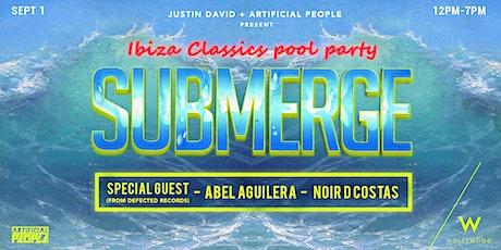 Submerge: Ibiza Classics Pool party tickets