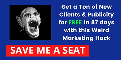 Get FREE Leads & Publicity in 87 Days or Less tickets