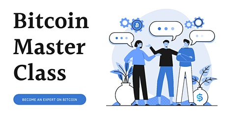 Bitcoin Master Class (Earn your first 0.005 BTC or 500,000 Sats) Tickets