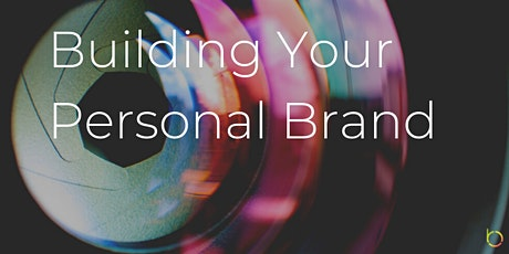 FREE Webinar: Building Your Personal Brand tickets