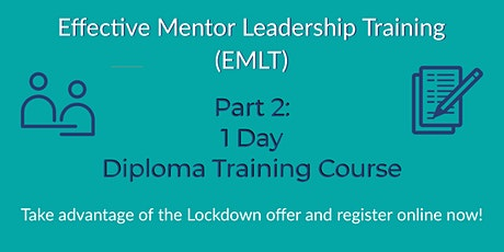 Effective Mentor Leadership Part 2 (Diploma) tickets