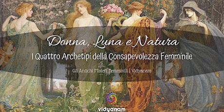 (4) 5 giugno Quarto Incontro  - Donna, Luna, Natura biglietti