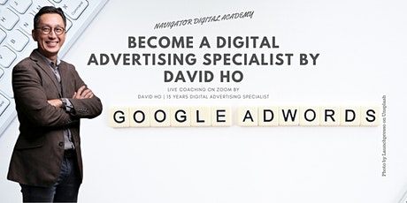 Become a Digital Advertising Specialist by David Ho [Part 2 of 2] | 15 years Digital Advertising Specialist tickets