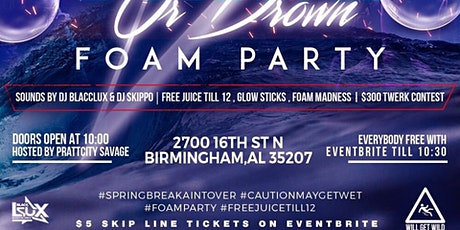DRINK OR DROWN ❗️ Foam Party tickets