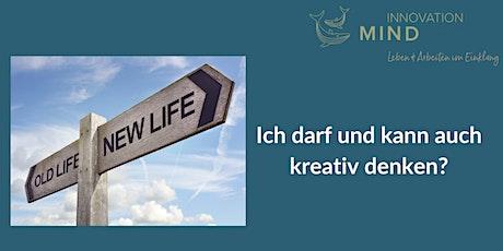 Kreatives Denken für neuen Schwung im Leben - Do. 17.09. Mannheim tickets