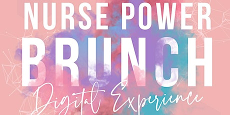 Nurse Power Brunch: Digital Experience tickets