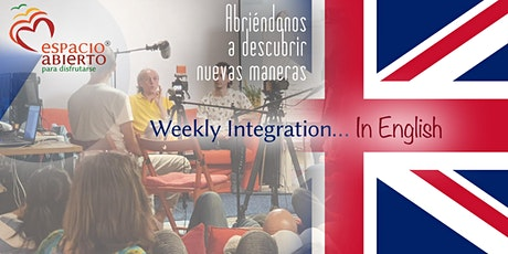 DOMINGO 11:00h-12:00h ESPACIO ABIERTO | ESPECIAL ING. WEEKLY INTEGRATION tickets