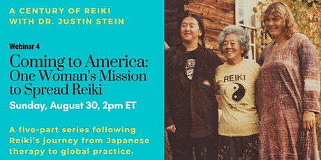 Coming to America: One Woman's Mission to Spread Reiki - Webinar 4 of 5 tickets