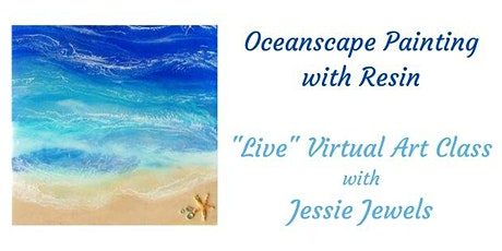 Oceanscape Painting with Resin Live Virtual Workshop tickets