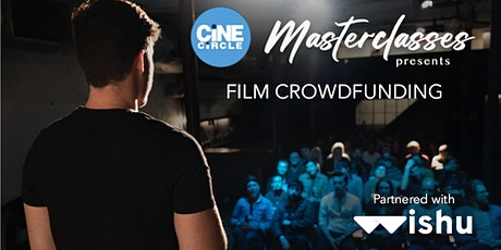 Film Crowdfunding Masterclass - Essential Steps to a Successful Campaign tickets