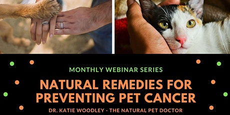 Natural Remedies for Preventing Pet Cancer tickets