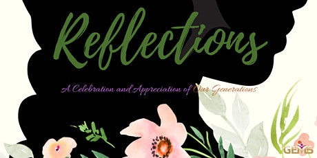 (PRE-SALE * RESCHEDULED TO 2021) 'REFLECTIONS'  ~ Mother's Appreciation and Celebration of Generations tickets