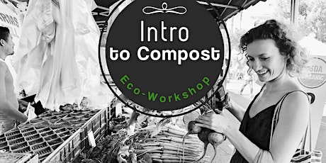 Intro to Composting - Eco-Workshop  tickets