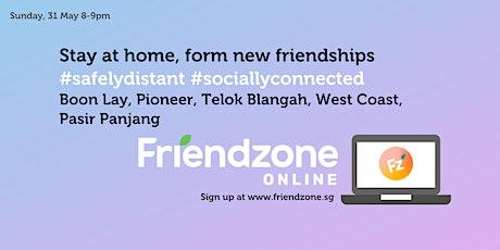 FriendzoneSG Online:Boon Lay,Pioneer,Telok Blangah,West Coast&Pasir Panjang tickets