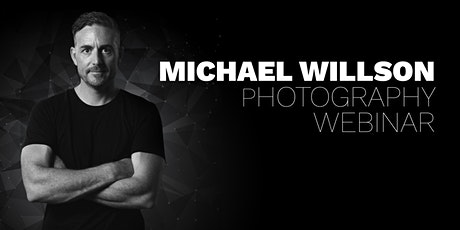 Replay - Michael Willson Photography Webinar 2020 tickets