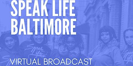 Speak Life Baltimore Virtual Broadcast billets