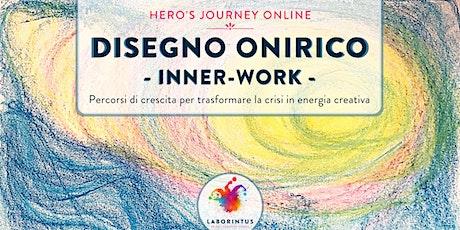 DISEGNO ONIRICO & INNER-WORK - HERO'S JOURNEY ONLINE biglietti
