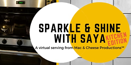Sparkle & Shine With Saya: Kitchen Edition [Virtual] tickets