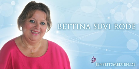 Jenseitskontakt als  Online-Sitzung mit Bettina-Suvi Rode Tickets