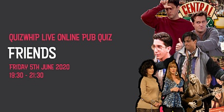 Friends - Live Online Pub Quiz from QuizWhip tickets